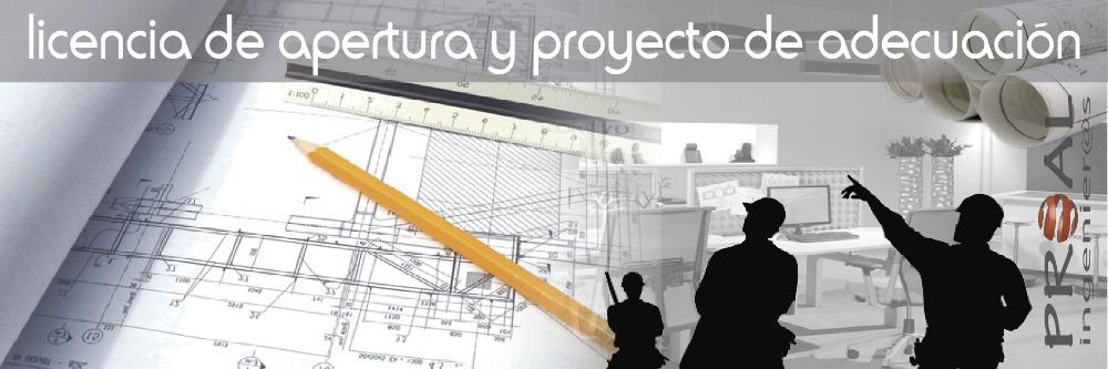 licencias de apertura y proyectos de adecuaci n proal